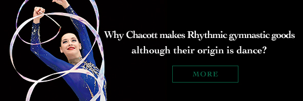 Why Chacott makes Rhythmic gymnastic goods although their origin is dance?